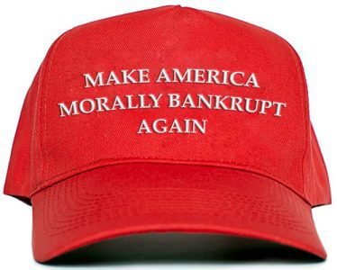 Make America Morally Bankrupt Again